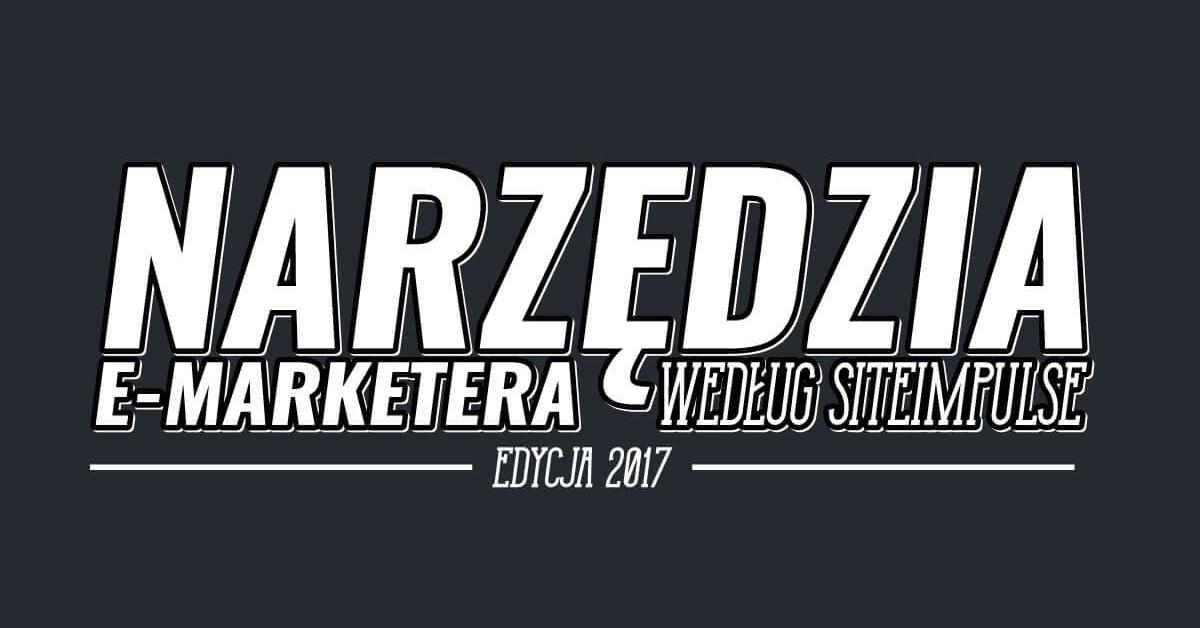 Narzędzia E-Marketera – edycja 2017 [infografika]