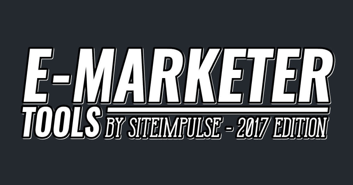 E-Marketer Tools – 2017 edition [infographic]